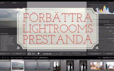Förbättra Lightroom's prestanda