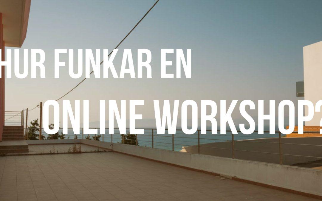 Hur fungerar en online workshop?