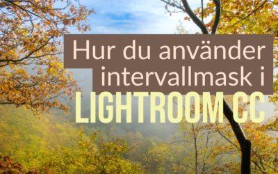 Hur du använder intervallmask i Lightroom CC