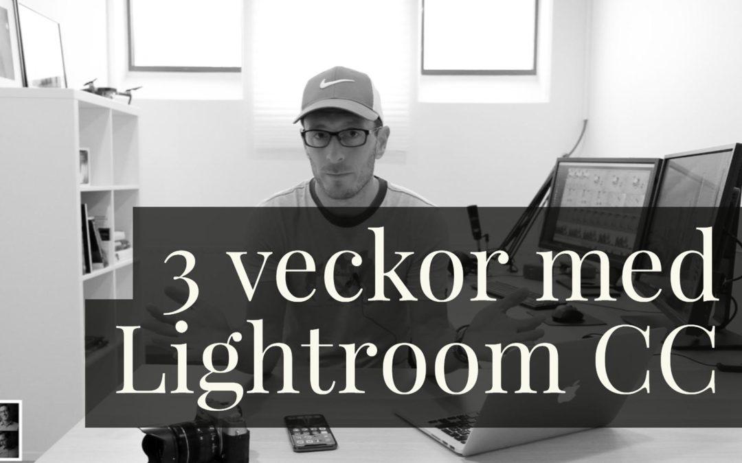 Mina erfarenheter efter 3 veckor med Lightroom CC