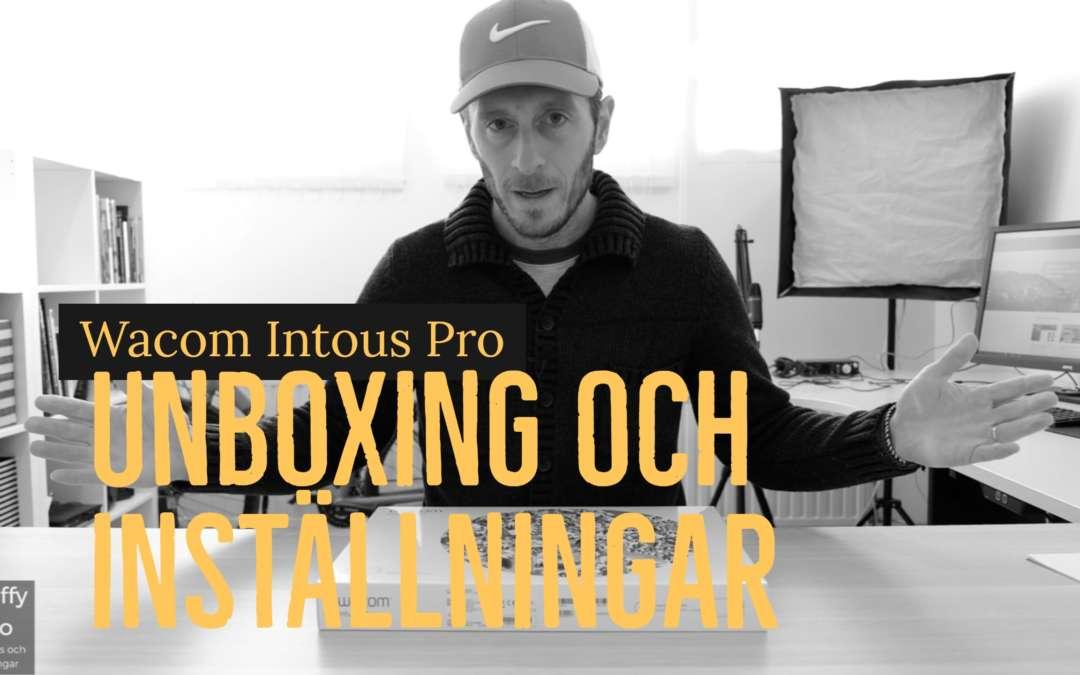 Wacom Intous Pro unboxing och inställningar