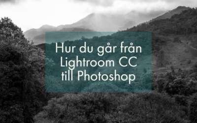 Lightroom CC till Photoshop, vad du måste känna till