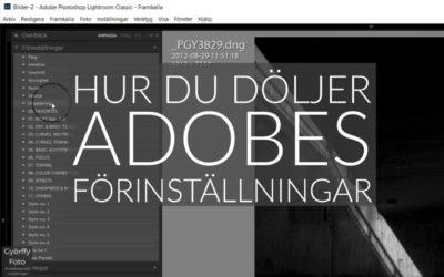 Hur du döljer Adobes förinställningar i Classic och ACR