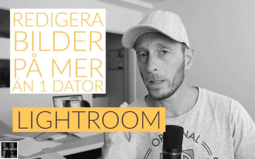 Redigera dina Lightroom bilder på mer än en dator