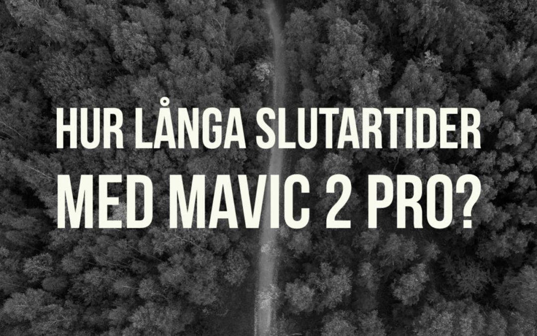 Hur långa slutartider med Mavic 2 Pro?